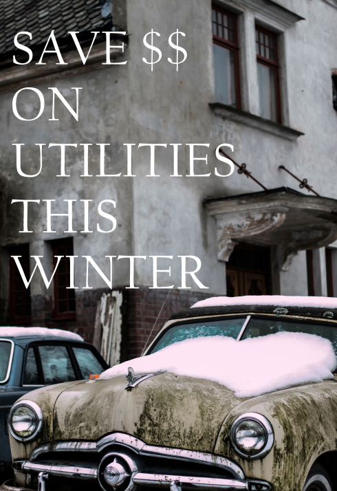 car in snow with text overlay: Save $$ on utilities this winter