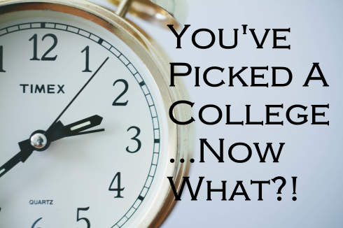 clock; text overlay: You've Picked A College...Now What?!
