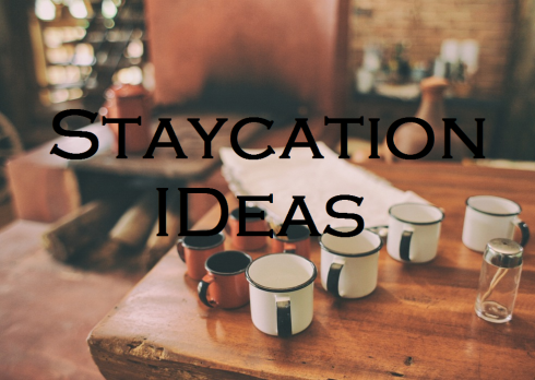 table full of coffee mugs; text overlay: Staycation Ideas