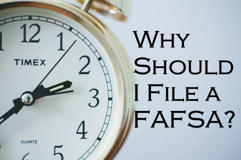 Clock with text overlay: Why Should I File a FAFSA?