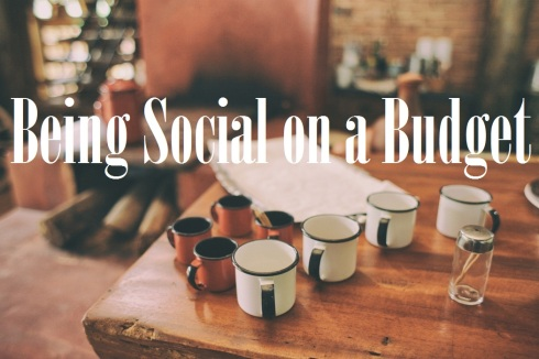 table with coffee mugs; text overlay: being social on a budget