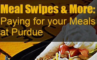 "Text ""meal swipes and more: paying for your meals at Purdue"" over picture of dining court food"