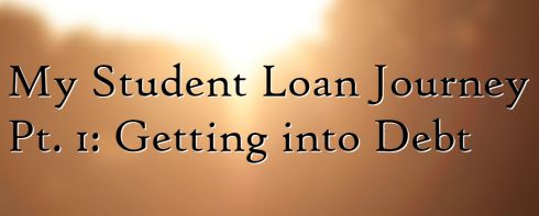 student-loan-journey-getting-into-debt